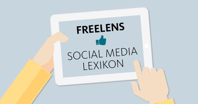 In unserem Social-Media-Lexikon erläutern wir nach und nach alle Begriffe, die man kennen sollte, wenn es um Facebook, Instagram & Co. geht.
